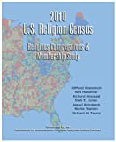 2010 U. S. Religion Census : Religious Congregations and Membership Study, Clifford Grammich, Kirk Hadaway, Richard Houseal, Dale E. Jones, Alexei Krindatch, Richie Stanley, Richard H. Taylor, 0615623441