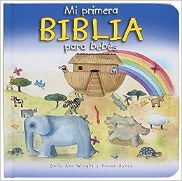 Mi Primera Biblia Para Bebés: Amazon.es: Sally Wright, Honor ...