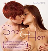 She and Her: Lesbian Sex Positions from Intimate and Sensual to Wild and Naughty