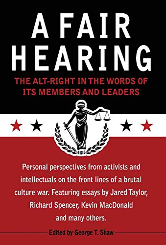 A Fair Hearing: The Alt-Right in the Words of Its Members and Leaders