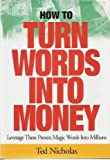 img - for How to Turn Words Into Money book / textbook / text book
