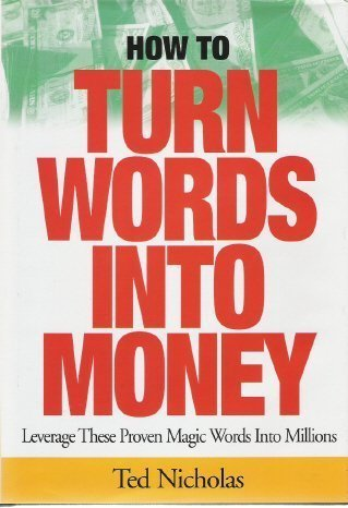 How to Turn Words into Money : Leverage These Proven Magic Words into Millions PDF