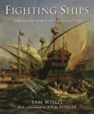 Fighting Ships: From the Ancient World to 1750