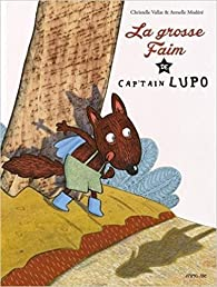La grosse faim de Cap'tain Lupo par Christelle Vallat