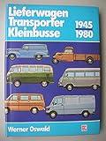 img - for Lieferwagen, Transporter, Kleinbusse 1945-1980: Die kleinen Nutzfahrzeuge der deutschen Automobilindustrie (German Edition) book / textbook / text book