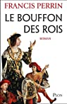 Le bouffon des rois par Francis Perrin