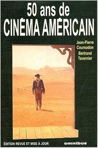50 Ans De Cinema Americain Jean Pierre Coursodon Bertrand