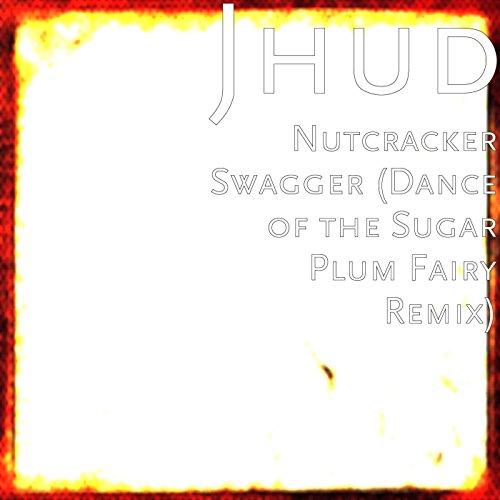 Fairy Sugar Dance Plum (Nutcracker Swagger (Dance of the Sugar Plum Fairy Remix))