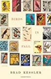 Birds in Fall, Brad Kessler, 074328738X