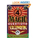 The Four Magic Questions of Screenwriting: How To Structure Your Screenplay Fast