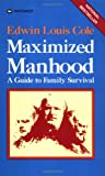 Maximized Manhood, Edwin L. Cole, 0883681072