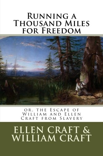 Download Running a Thousand Miles for Freedom: or, the Escape of William and Ellen Craft from Slavery pdf epub