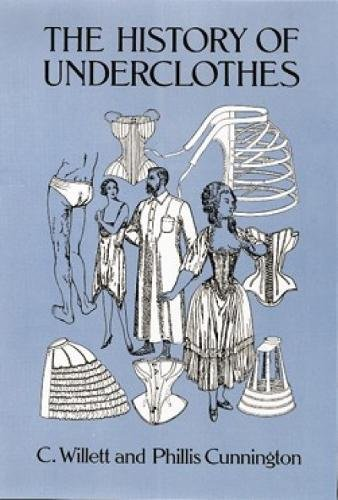 The History of Underclothes (Dover Fashion and Costumes) from PhiIlis Cunnington