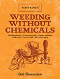 Weeding Without Chemicals, Bob Flowerdew, 1616086475