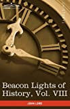 Beacon Lights of History, John Lord, 1605207098
