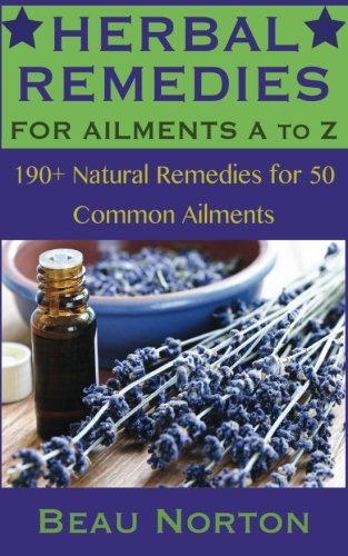 190+ Herbal Remedies for 50 Common Ailments
