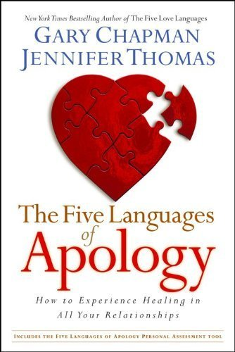 The Five Languages of Apology: How to Experience Healing in all Your Relationships by Gary Chapman (2008-01-01)