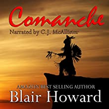 Comanche: Blair Howard's Civil War/Western Series, Book 3 Audiobook by Blair Howard Narrated by C.J. McAllister