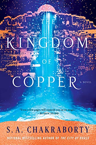 The Kingdom of Copper: A Novel (The Daevabad Trilogy Book 2) by [Chakraborty, S. A.]
