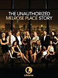 The Unauthorized Melrose Place Story