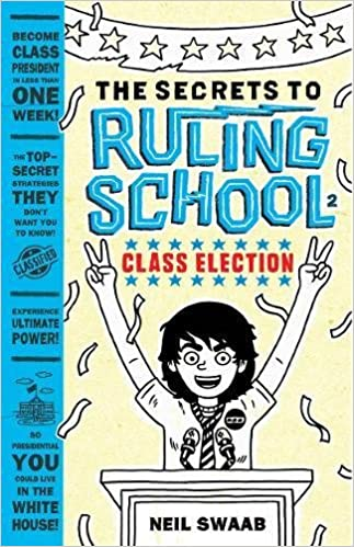 class election secrets to ruling school 2 the secrets to ruling