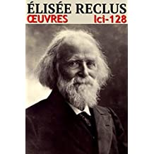Elisée Reclus - Oeuvres: lci-128 (lci-eBooks) (French Edition)