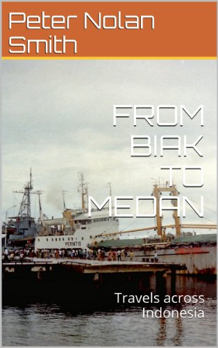 FROM BIAK TO MEDAN: Travels across Indonesia