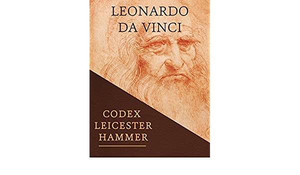 Leicester Hammer Codex: Leonardo Da Vinci (English Edition) eBook ...