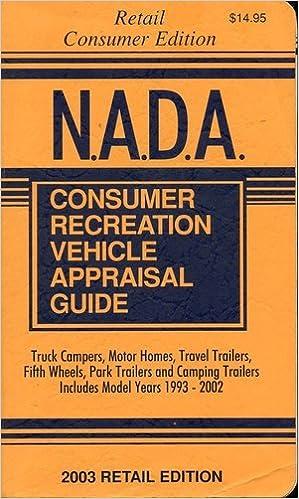 Download online NADA Consumer Recreation Vehicle Appraisal Guide: 1993-2002 (NADA Recreation Vehicle Appraisal Guide: Consumer Edition) PDF, azw (Kindle), ePub, doc, mobi