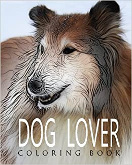 Amazon com: DOG LOVER Coloring Book: Dog Lovers Adult Coloring Book