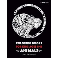 Coloring Books For Kids Ages 8 -12: Animals: Black Background: Coloring Book for Boys, Girls, Tweens; Calming Colouring…
