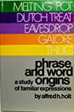 Phrase and Word Origins, Alfred H. Holt, 0486207587