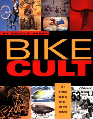 Bike Cult  The Ultimate Guide To Human Powered Vehicles