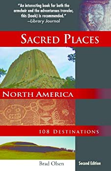 Sacred Places North America: 108 Destinations, 2nd ed. by [Brad Olsen]