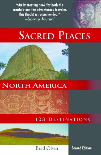 Sacred Places North America: 108 Destinations, 2nd ed.