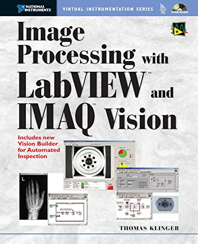Image Processing with LabVIEW and IMAQ Vision by Thomas Klinger