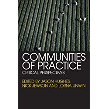 Communities of Practice: Critical Perspectives