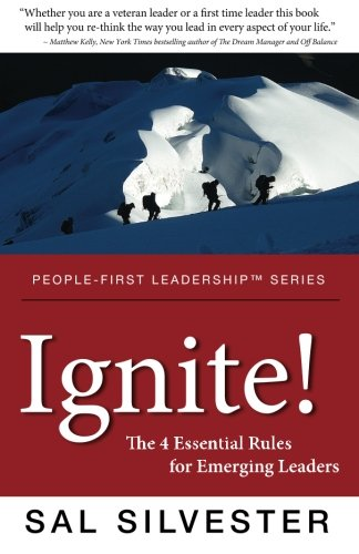 Ignite! The 4 Essential Rules for Emerging Leaders (People-First Leadership)