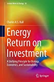 Book cover image for Energy Return on Investment: A Unifying Principle for Biology, Economics, and Sustainability (Lecture Notes in Energy)