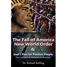 The Fall of America: New World Order & God's Plan for Positive People (The White Horse Book 6)