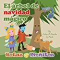 El árbol de Navidad Mágico: Un cuento para educar a los niños acerca de conservar la naturaleza. (Botas y Moñitos)