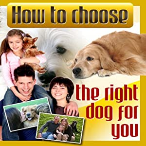 How to Choose the Right Dog for You Audiobook