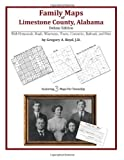 Family Maps of Limestone County, Alabama, Deluxe Edition : With Homesteads, Roads, Waterways, Towns, Cemeteries, Railroads, and More, Boyd, Gregory A., 142031372X