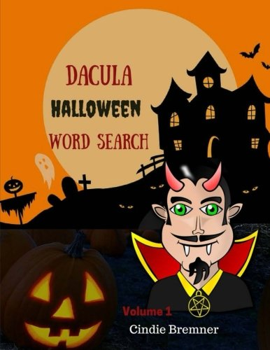 Dacula Halloween Word Search Volume1: Large Print Word Find Happy Halloween and Keep Your Brain -