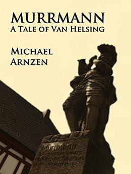 Murrmann: A Tale of Van Helsing by [Arnzen, Michael]