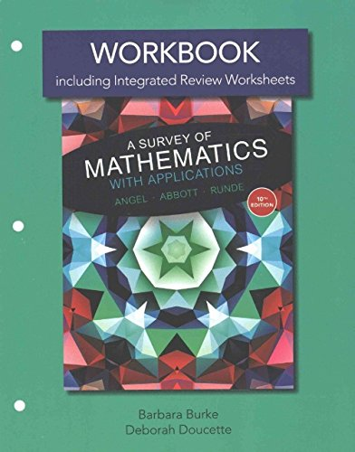 Workbook plus MyLab Math Student Access Card for A Survey of Mathematics with Applications with Integrated Review (10th Edition)