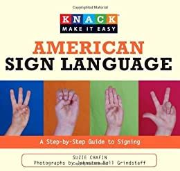 Knack American Sign Language: A Step-by-Step Guide to Signing (Knack: Make It easy) by [Chafin, Suzie]