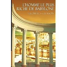 L'Homme Le Plus Riche de Babylone (French Edition)