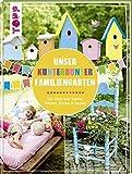 Unser kunterbunter Familiengarten: Mit Ideen zum Basteln, Werken, Kochen & Backen