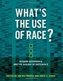 img - for What's the Use of Race?: Modern Governance and the Biology of Difference (The MIT Press) book / textbook / text book